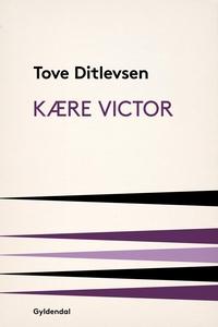 Kære Victor (e-bog) af Tove Ditlevsen