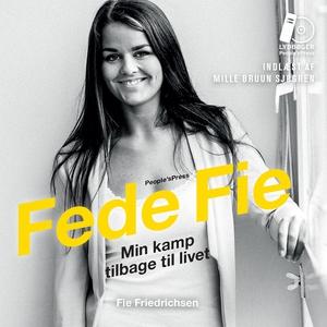 Fede Fie (lydbog) af Fie Friedrichsen