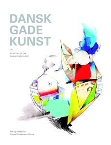 Dansk gadekunst (e-bog) af Lasse Kors
