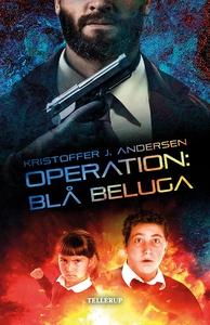 Operation: Blå Beluga (e-bog) af Kris