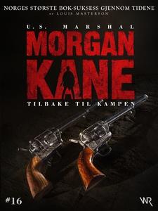 Morgan Kane 16: Tilbake til Kampen (ebok) av