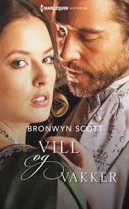 Vill og vakker (ebok) av Bronwyn Scott
