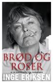 Brød og roser: Af en romanforfatters erindringer