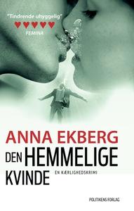 Den hemmelige kvinde (e-bog) af Anna Ekberg