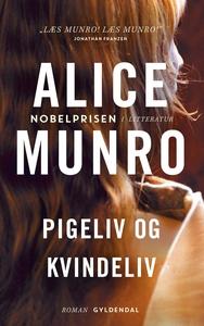 Pigeliv og kvindeliv (e-bog) af Lisbeth Møller-Madsen, Alice Munro
