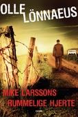 Mike Larssons rummelige hjerte