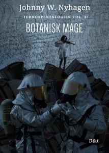 Botanisk mage (ebok) av Johnny W. Nyhagen