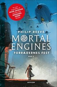 Mortal Engines 2: Forrædernes fest (e