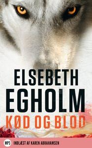 Kød og blod (lydbog) af Elsebeth Egho