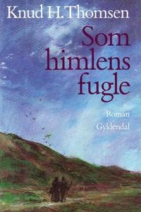 Som himlens fugle (lydbog) af Knud H.