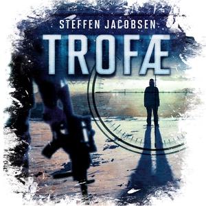 Trofæ (lydbog) af Steffen Jacobsen