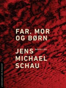 Far, mor og børn (e-bog) af Jens Mich