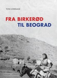 Fra Birkerød til Beograd (e-bog) af T
