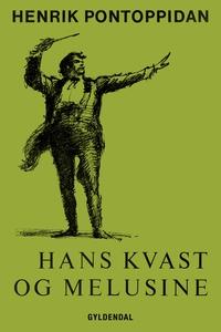 Hans Kvast og Melusine (e-bog) af Hen