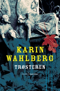 Trøsteren (e-bog) af Karin Wahlberg