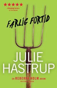Farlig fortid (e-bog) af Julie Hastru