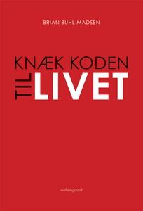 Knæk koden til livet (e-bog) af Brian
