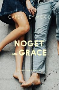 Noget om Grace (lydbog) af Carey Heyw