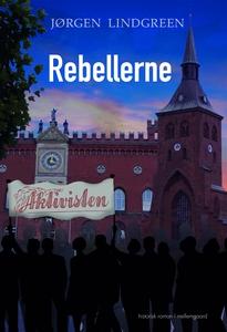 REBELLERNE (e-bog) af Jørgen Lindgree