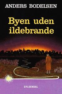 Byen uden ildebrande (e-bog) af Ander