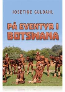 På eventyr i Botswana (e-bog) af Jos