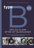 Type B - Spis dig slank efter dit blodsukker