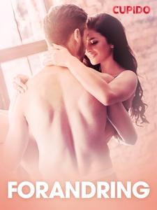 Forandring - erotiske noveller (ebok) av Cupi