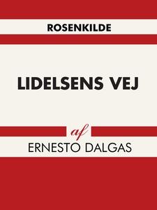 Lidelsens vej (e-bog) af Ernesto Dalg
