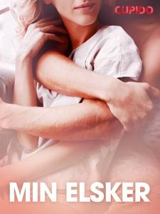 Min elsker – erotiske noveller (ebok) av Cupi
