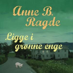 Ligge i grønne enge (lydbog) af Anne