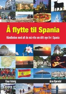 Å flytte til Spania (ebok) av Arne Bjørndal,