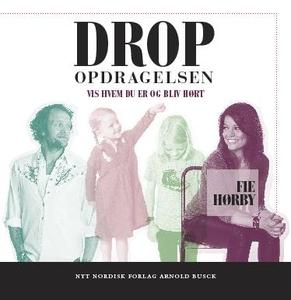 Drop opdragelsen (lydbog) af Fie Hørb