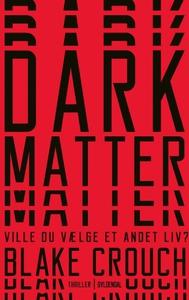 Dark Matter (lydbog) af Blake Crouch