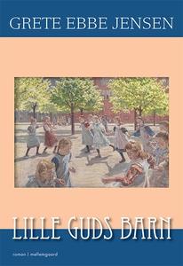 Lille Guds barn (e-bog) af Grete Ebbe