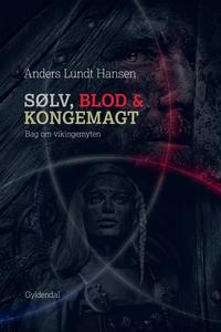 Sølv, blod og kongemagt (e-bog) af An