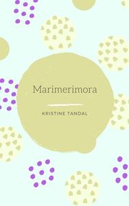 Marimerimora (ebok) av Kristine Wolden Tomsda