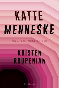 Kattemenneske (e-bog) af Kristen Roup