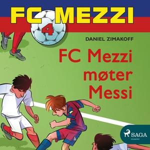 FC Mezzi 4 - FC Mezzi møter Messi (lydbok) av