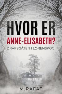 Hvor er Anne-Elisabeth? (ebok) av M Rafat