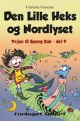 Vejen til Spang Kuk #9: Den Lille Heks og Nordlyset