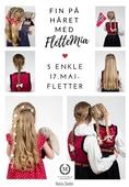 Fin på håret med FletteMia: 5 enkle 17. maifletter