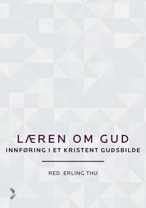 Læren om Gud (ebok) av Erling Thu