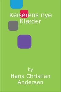 Keiserens nye Klæder (e-bog) af Hans Christian Andersen, H. C. Andersen