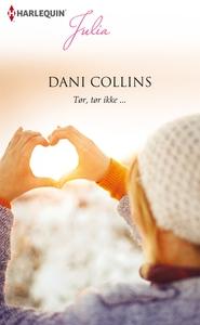 Tør, tør ikke ... (e-bog) af Dani Col