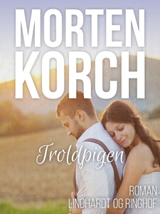 Troldpigen (e-bog) af Morten Korch
