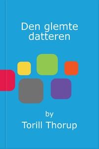 Den glemte datteren (ebok) av Torill Thorup