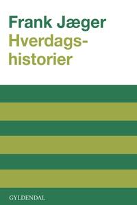 Hverdagshistorier (e-bog) af Frank Jæ