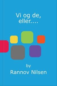 Vi og de, eller.... (ebok) av Rannov Nilsen