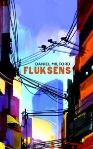 Fluksens (ebok) av Daniel Milford
