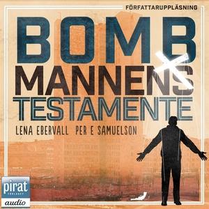 Bombmannens testamente (ljudbok) av Lena Eberva